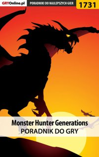 Monster Hunter Generations - poradnik do gry - Piotr