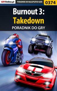 Burnout 3: Takedown - poradnik do gry - Zbigniew