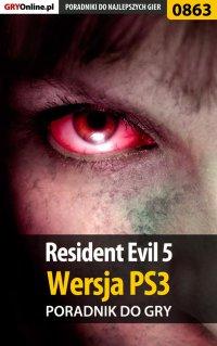 Resident Evil 5 - PS3 - poradnik do gry - Mikołaj