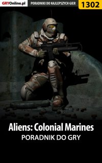 Aliens: Colonial Marines - poradnik do gry - Jacek