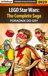 LEGO Star Wars: The Complete Saga - poradnik do gry - Krzysztof Gonciarz