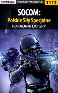 SOCOM: Polskie Siły Specjalne - poradnik do gry - Łukasz