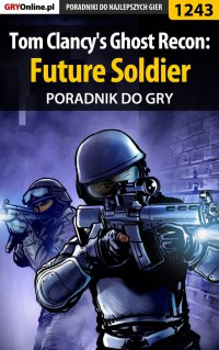 Tom Clancy's Ghost Recon: Future Soldier - poradnik do gry - Robert