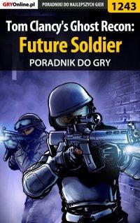 Tom Clancy's Ghost Recon: Future Soldier - poradnik do gry - Robert
