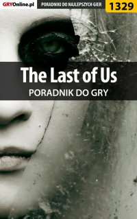 The Last of Us - poradnik do gry - Michał