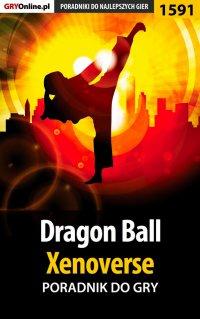 Dragon Ball: Xenoverse - poradnik do gry - Patrick