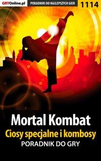 Mortal Kombat - ciosy specjalne i kombosy - poradnik do gry - Robert