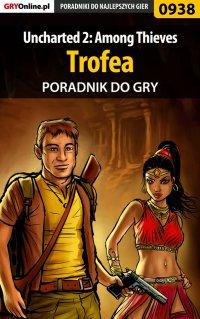 Uncharted 2: Among Thieves - trofea - poradnik do gry - Łukasz