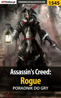 Assassin's Creed: Rogue - poradnik do gry -