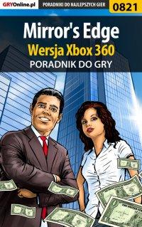 Mirror's Edge - Xbox 360 - poradnik do gry - Maciej Jałowiec