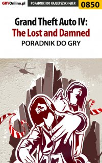 Grand Theft Auto IV: The Lost and Damned - poradnik do gry - Maciej Jałowiec