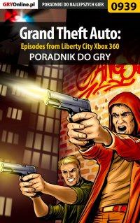 Grand Theft Auto: Episodes from Liberty City - Xbox 360 - poradnik do gry - Maciej Jałowiec