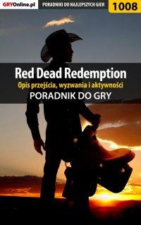 Red Dead Redemption - opis przejścia, wyzwania, aktywności - poradnik do gry - Artur