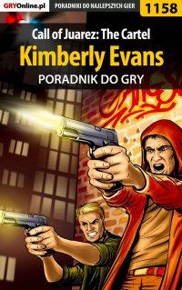 Call of Juarez: The Cartel - Kimberly Evans - poradnik do gry -