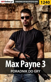 Max Payne 3 - poradnik do gry - Jacek