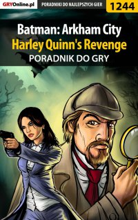 Batman: Arkham City - Harley Quinn's Revenge - poradnik do gry - Michał Rutkowski