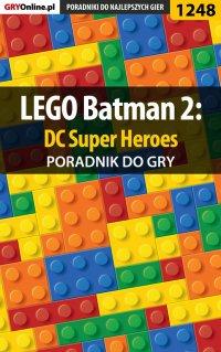LEGO Batman 2: DC Super Heroes - poradnik do gry - Michał