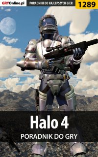 Halo 4 - poradnik do gry - Michał Rutkowski