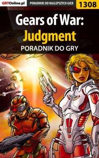 Gears of War: Judgment - poradnik do gry - Michał Rutkowski