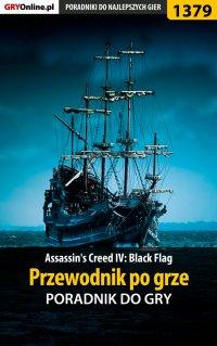 Assassin's Creed IV: Black Flag - przewodnik po grze - Krystian Smoszna