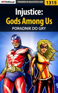 Injustice: Gods Among Us - poradnik do gry - Robert