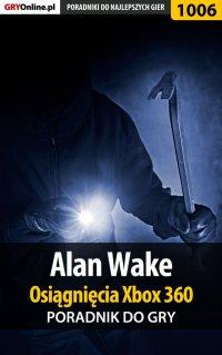 Alan Wake - Osiągnięcia - poradnik do gry - Maciej Jałowiec