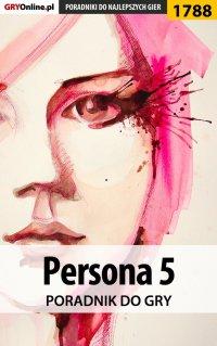 Persona 5 - poradnik do gry - Grzegorz