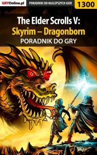 The Elder Scrolls V: Skyrim – Dragonborn - poradnik do gry - Maciej