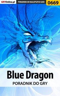 Blue Dragon - poradnik do gry - Krzysztof Gonciarz