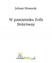 W pamiętniku Zofii Bobrówny - Juliusz Słowacki