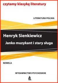 Janko muzykant i stary sługa - Henryk Sienkiewicz, Henryk Sienkiewicz