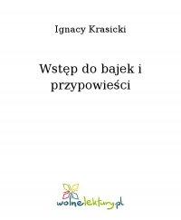 Wstęp do bajek i przypowieści - Ignacy Krasicki