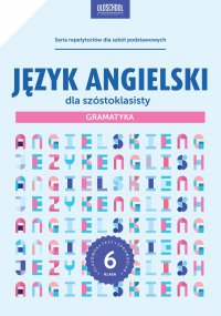 Język angielski dla szóstoklasisty. Gramatyka - Joanna Bogusławska