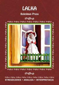 Lalka Bolesława Prusa. Streszczenie, analiza, interpretacja - Edyta Giczewska-Warchoł