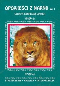 Opowieści z Narnii Clive'a Staplesa Lewisa, cz. 1: Lew, Czarownica i stara szafa. Streszczenie, analiza, interpretacja - Danuta Anusiak