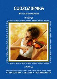 Cudzoziemka Marii Kuncewiczowej. Streszczenie, analiza, interpretacja - Zespół redakcyjny