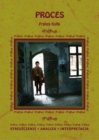 Proces Franza Kafki. Streszczenie, analiza, interpretacja - Zespół redakcyjny