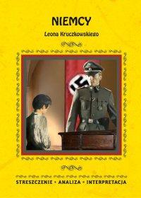 Niemcy Leona Kruczkowskiego. Streszczenie, analiza, interpretacja - Zespół redakcyjny