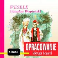 Wesele (Stanisław Wyspiański) - opracowanie - Andrzej I. Kordela
