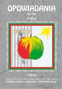 Opowiadania Idy Fink. Streszczenie, analiza, interpretacja - Alina Łoboda