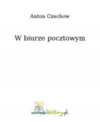 W biurze pocztowym - Anton Czechow