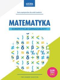 Matematyka. Korepetycje gimnazjalisty - Adam Konstantynowicz