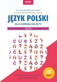 Język polski dla gimnazjalisty. Testy - Małgorzata Białek