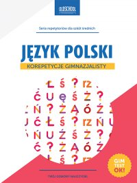 Język polski. Korepetycje gimnazjalisty - Małgorzata Białek