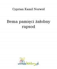 Bema pamięci żałobny rapsod - Cyprian Kamil Norwid