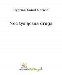 Noc tysiączna druga - Cyprian Kamil Norwid