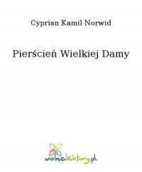 Pierścień Wielkiej Damy - Cyprian Kamil Norwid, Cyprian Kamil Norwid