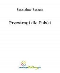 Przestrogi dla Polski - Stanisław Staszic, Stanisław Staszic