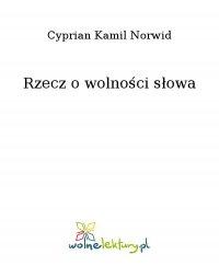 Rzecz o wolności słowa - Cyprian Kamil Norwid