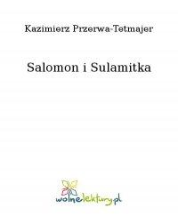 Salomon i Sulamitka - Kazimierz Przerwa-Tetmajer